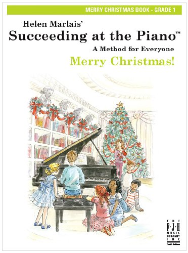 Succeeding at the Piano, Merry Christmas Book, Grade 1 (At Christmas The Succeeding Piano)