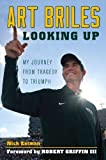 Art Briles: Looking Up: My Journey from Tragedy to Triumph by Nick Eatman (2014-07-15)