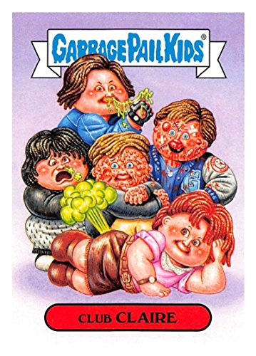 2018 Topps Garbage Pail Kids Series 1 We Hate the 80s Trading Cards 80s MOVIES #4B CLUB CLAIRE