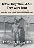 Before They Were SEALs They Were Frogs