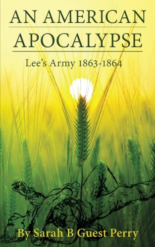 The American Apocalypse: Lee's Army 1863-1864