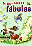 Mi gran libro de fabulas/ My Big Book of Fables (Spanish Edition)