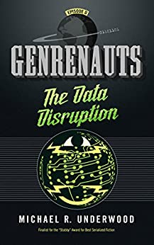 The Data Disruption: Genrenauts Episode Zero - a Cyberpunk adventure by [Underwood, Michael R.]