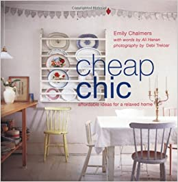 Cheap Chic Amazoncouk Emily Chalmers 9781845979539 Books