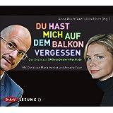 Du hast mich auf dem Balkon vergessen - Das Beste aus SMSvonGesternNacht.de: Lesung mit Christoph Maria Herbst und Annette Frier (1 CD)