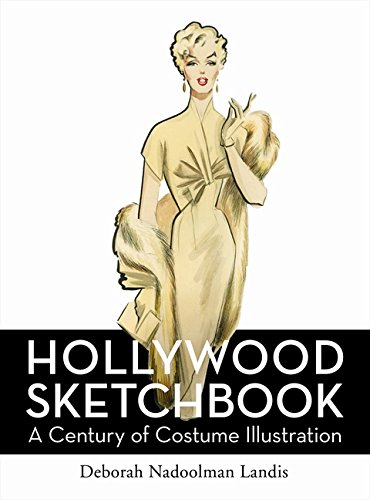 Hollywood Sketchbook: A Century of Costume Illustration
