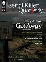 Serial Killer Quarterly Vol. 2 No. 8: They Almost Got Away