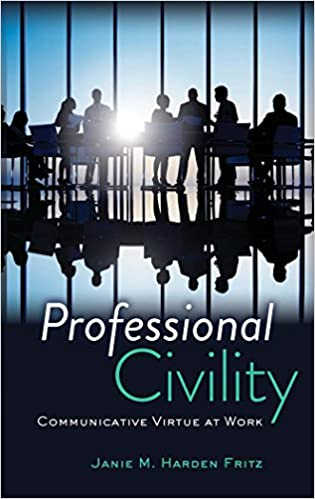 Book Professional Civility: Communicative Virtue at Work