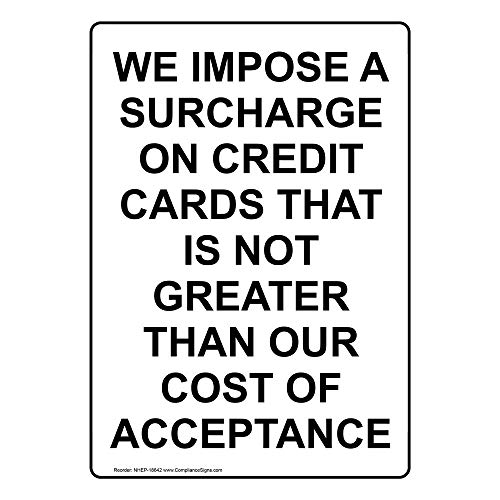 We Impose A Surcharge On Credit Cards Label Decal, 5x3.5 in. 4-Pack Vinyl for Dining/Hospitality/Retail by ComplianceSigns