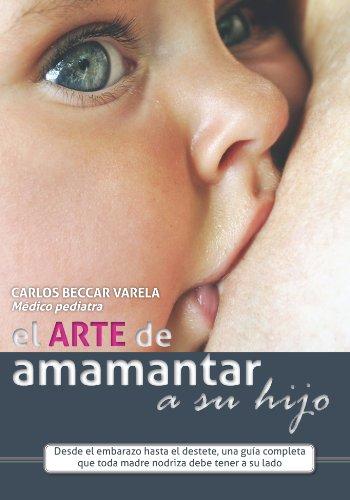 El arte de amamantar a su hijo (Spanish Edition) by [Varela, Carlos