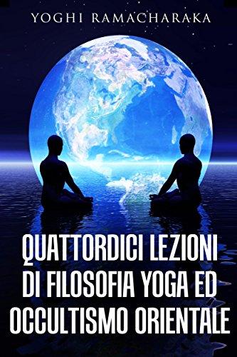 Quattordici lezioni di filosofia yoga ed occultismo ...