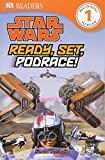 : DK Readers L1: Star Wars: Ready, Set, Podrace!