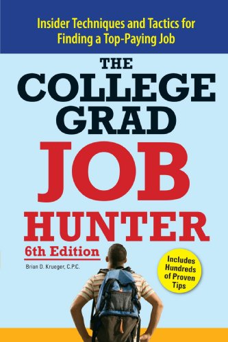 College Grad Job Hunter: Insider Techniques and Tactics for Finding A Top-Paying Entry-level Job (Best Entry Level Jobs For College Grads)