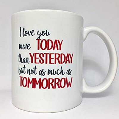 A175 I Love You More Today Coffee Funny 11oz Ceramic Mug Best Gift Present Family Friend Husband Wife Girlfriend Boyfriend Anniversary Valentine's Son Daughter