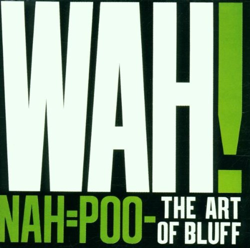 amazon nah poo the art of bluff the mighty wah 輸入盤 音楽