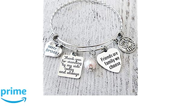 Friends Are Family We Choose Jewelry Friendship Birthday Gifts for Women Thank You for Standing by My Side Today and Always Bracelet Best Friend Birthday My Best Friend
