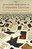 The Princeton Sourcebook in Comparative Literature: From the European Enlightenment to the Global Present (Translation/Transnation)