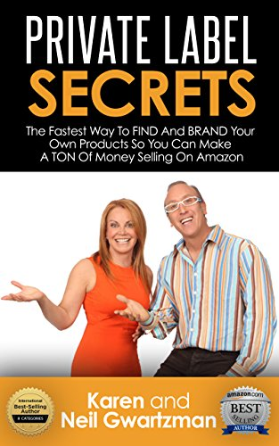 Canton Export - PRIVATE LABEL SECRETS: The Fastest Way to FIND and BRAND Your Own Products and Make A TON of Money on AMAZON
