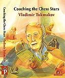 Coaching The Chess Stars - Vladimir Tukmakov