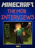 Minecraft: The Mob Interviews: Part 1 (Minecraft - The Mob Interviews)