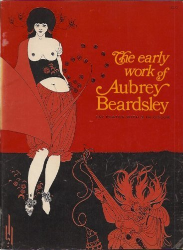 The Early Work of Aubrey Beardsley, Beardsley, Aubrey Vincent
