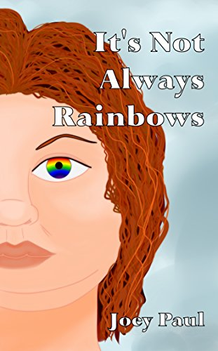 It's Not Always Rainbows
