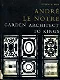 img - for Andre Le Notre: Garden Architect to Kings book / textbook / text book