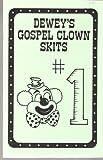 img - for Dewey's Gospel Clown Skits/No 1 book / textbook / text book