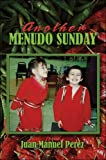Another Menudo Sunday, Juan Manuel Perez, 142417872X