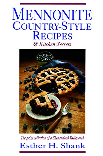 Mennonite Country-Style Recipes: The Prize Collection of a Shenandoah Valley Cook
