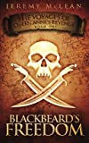 Blackbeard's Freedom: Book 1 of: The Voyages of Queen Anne's Revenge (Volume 1)
