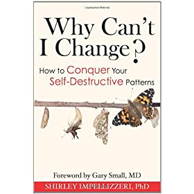 Learn more about the book, Why Can't I Change? How to Conquer Your Self-Destructive Patterns