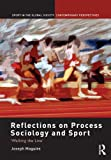 Reflections on Process Sociology and Sport : 'Walking the Line', Maguire, Joseph, 0415598036