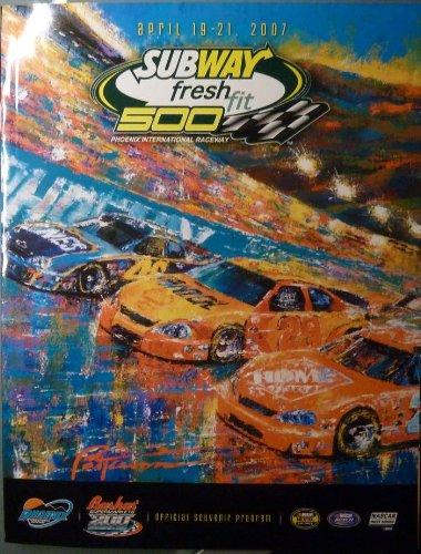 (Official Souvenir Program - Subway Fresh Fit 500 - Phoenix International Raceway - April 19-21, 2007 - NASCAR)