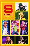S Club 7: Carnival [DVD] [2002]