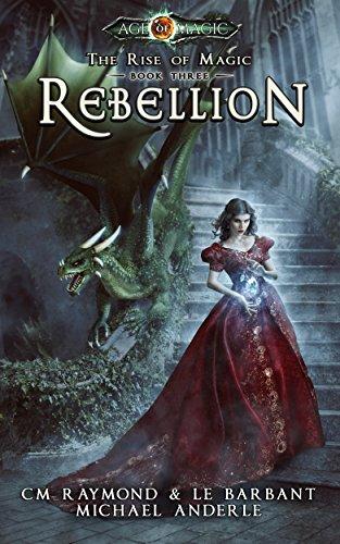 Rebellion: Age of Magic - A Kurtherian Gambit Series (The Rise of Magic Book 3)