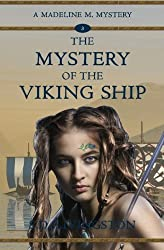 The Mystery of the Viking Ship (Madeline M. Mysteries) (Volume 3)