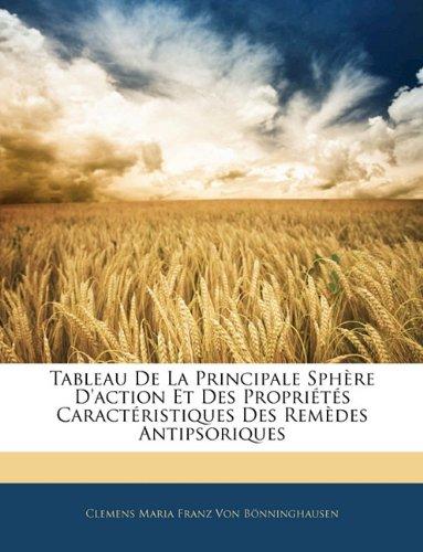Read Online Tableau De La Principale Sphère D'action Et Des Propriétés Caractéristiques Des Remèdes Antipsoriques (French Edition) PDF