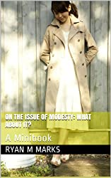 On the Issue of Modesty: So What About It?: A Minibook