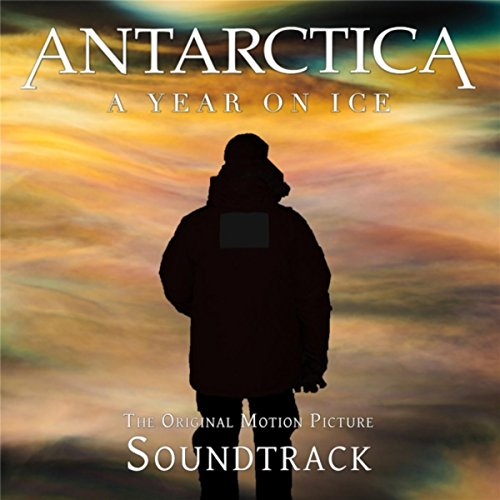 Antarctica: A Year on Ice (2013) Movie Soundtrack
