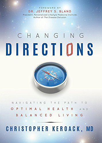 Changing Directions: Navigating the Path to Optimal Health and Balanced Living (Health Direction)