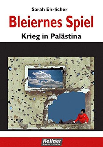 Bleiernes Spiel: Krieg in Palästina