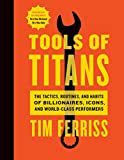 Timothy Ferriss (Author), Arnold Schwarzenegger (Foreword) (1101)  Buy new: $15.99