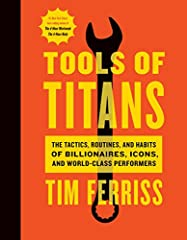 """The latest groundbreaking tome from Tim Ferriss, the #1 New York Times best-selling author of The 4-Hour Workweek. From the author:  """"For the last two years, I've interviewed more than 200 world-class performers for my podcast, The Tim Ferr..."""