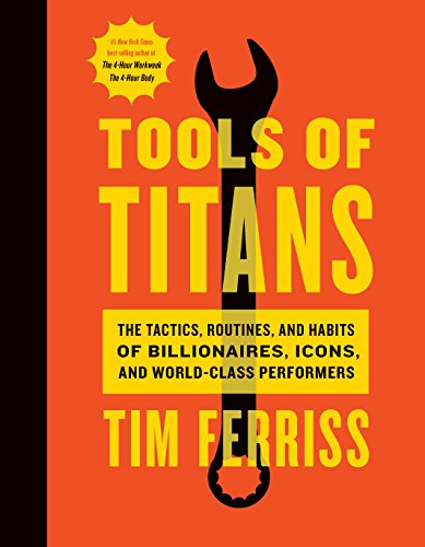 Tools of Titans: The Tactics, Routines, and Habits of Billionaires, Icons, and World-Class Performers (Habit 3 Put First Things First Summary)