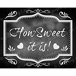 Wedding Desserts Sweets Table decor shabby chic cottage How sweet it is Honeymooners Cake Candy bar print Romantic Vintage retro Victorian Chalkboard style Wedding Decor Sugar art