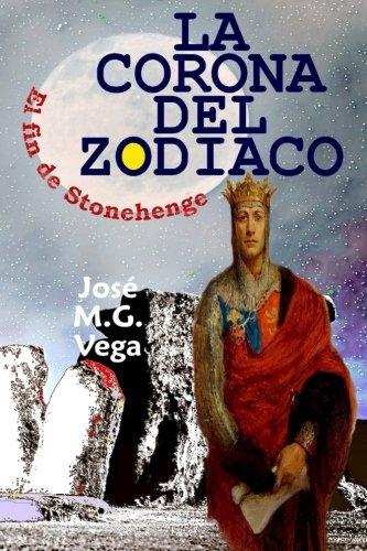 La Corona del Zodiaco: El fin de Stonehenge (Spanish Edition)