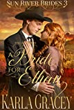img - for Mail Order Bride - A Bride for Ethan: Sweet Clean Historical Christian Western Mail Order Bride Mystery Romance (Sun River Brides Book 3) book / textbook / text book