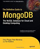 The Definitive Guide to MongoDB, Peter Membrey and Wouter Thielen, 1430230517