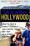 Search : L.A. in a Day: Hollywood: How to Take a Family-Friendly Hollywood Tourist Trap Day Trip in 4 Hours for $20 (Budget Tips for Family Trips)